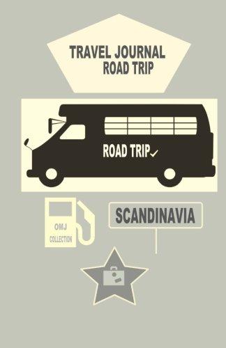 Travel journal Road Trip Scandinavia: Carnets de voyage Scandinavie. Notebook diary travel. Road trip journal. Travel book