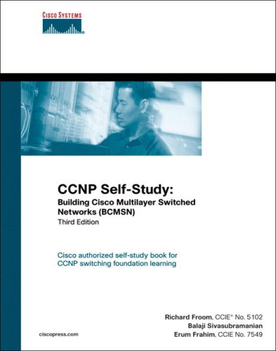 Download CCNP Self-Study: Building Cisco Multilayer Switched Networks (BCMSN) (3rd Edition) (Self-Study Guide) 1587052199