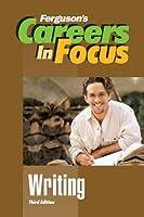 Writing (Careers in Focus)