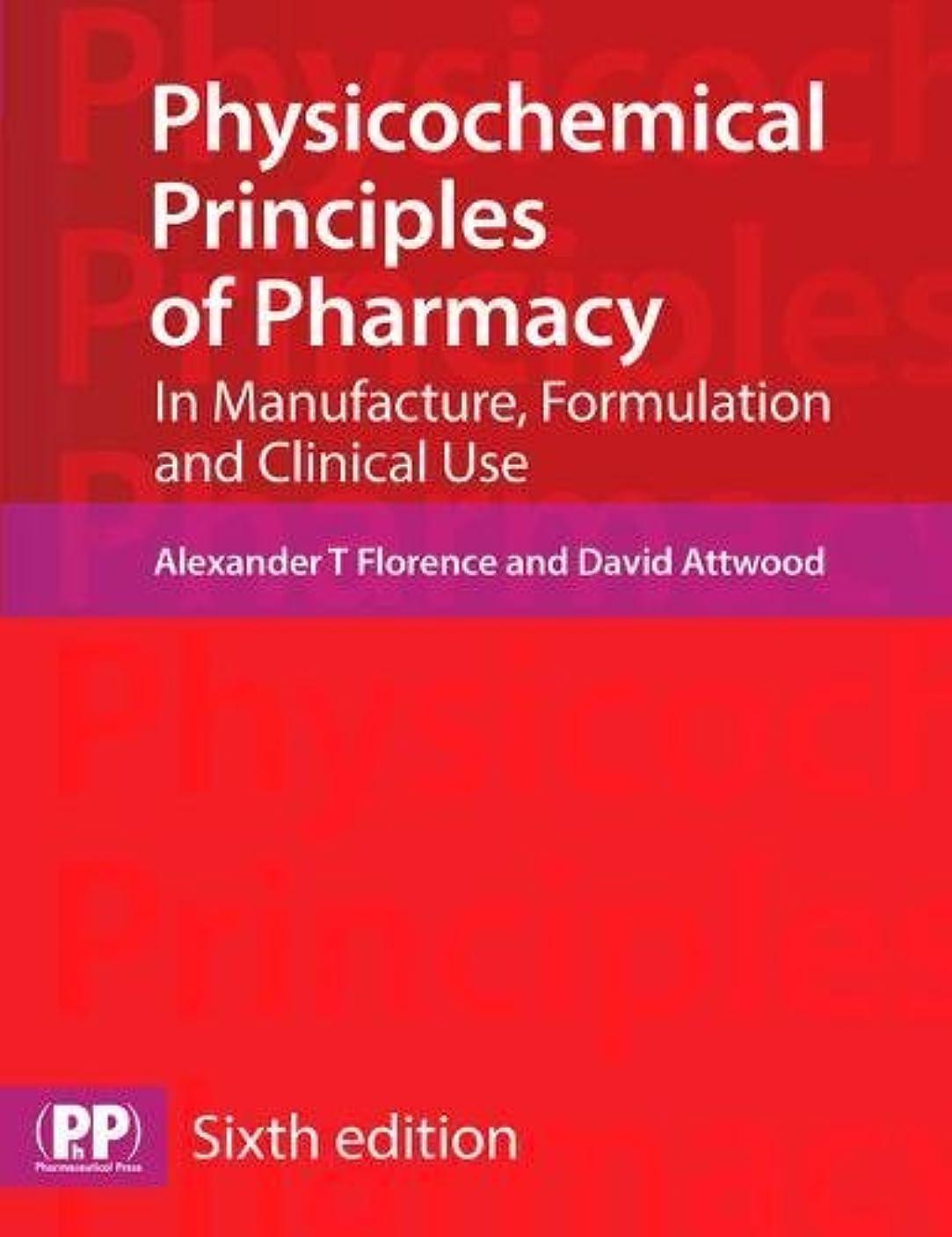 ケーブル温かいばかPhysicochemical Principles of Pharmacy: In Manufacture, Formulation and Clinical Use