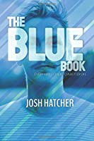 The Blue Book: Every Man's Guide to a Better Life
