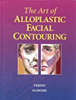The Art of Alloplastic Facial Contouring