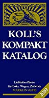 Koll's Kompaktkatalog Maerklin 00/H0 2019: Liebhaberpreise fuer Loks, Wagen, Zubehoer