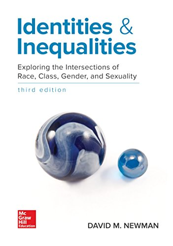 Download Identities and Inequalities: Exploring the Intersections of Race, Class, Gender, & Sexuality (B&b Sociology) 0078027039