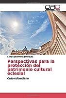 Perspectivas para la protección del patrimonio cultural eclesial: Caso colombiano