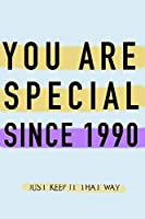 """NOTEBOOK """"YOU ARE SPECIAL SINCE 1990""""  MATT FINISH *HIGH QUALITY* 6x9 inches  120 pages"""