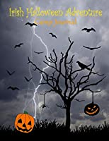 """Irish Halloween Adventure: Camp Journal, Comic Storyboard To Write and Draw Halloween Adventures, Stories And Experience, Dimension 8.5x11"""""""