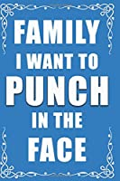 Family I Want To Punch In The Face