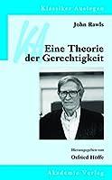John Rawls: Eine Theorie Der Gerechtigkeit (Klassiker Auslegen)