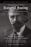 Rational Fasting: For Physical, Mental, & Spiritual Rejuvenation