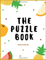 The Puzzle Book | Maze Puzzles: For Relaxation | 50 Maze Puzzles  | Paperback | Made In USA | Size 8.5x11