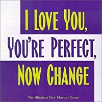 I Love You, You're Perfect, Now Change (1996 Original Off-Broadway Cast) by Jimmy Roberts (1996-05-03)