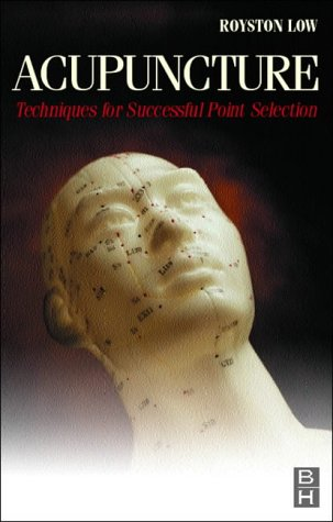 Download Acupuncture: Techniques for Successful Point Selection 075064852X