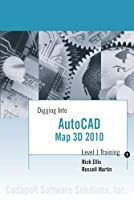 Digging Into AutoCAD Map 3D 2010 - Level 1 Training [並行輸入品]