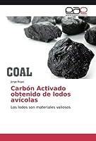 Carb?n Activado obtenido de lodos av?colas: Los lodos son materiales valiosos (Spanish Edition) [並行輸入品]