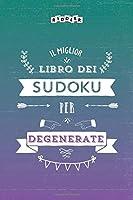 Il miglior libro dei Sudoku per degenerate