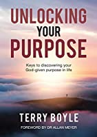 Unlocking Your Purpose: Discovering Your God-Given Purpose in Life