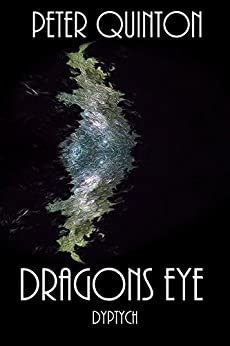 [Quinton, Peter]のDragons Eye Dyptych (English Edition)