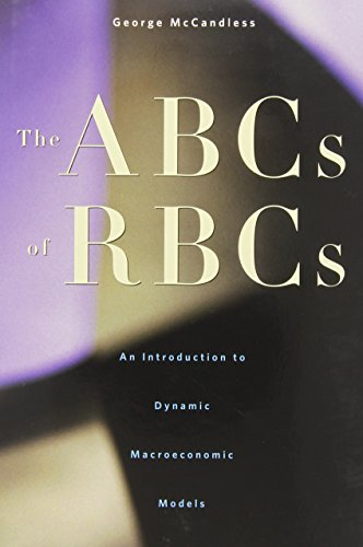 The ABCs of RBCs: An Introduction to Dynamic Macroeconomic Modelsの詳細を見る