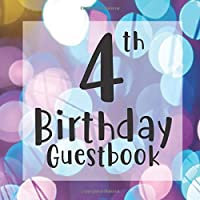 4th Birthday Guestbook: Glitter Purple Pink Blue Bokeh Themed - Fourth Party Children Toddler Event Celebration Keepsake Book - Family Friend Sign in Write Name, Advice Wish Message Comment Prediction - W/ Gift Recorder Tracker Log & Picture Space