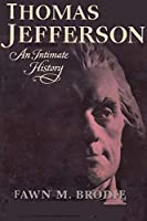 Thomas Jefferson An Intimate History