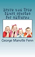 Brave and True Short Stories for Children