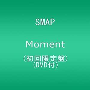 Moment(初回限定盤)(DVD付)