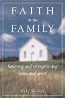 Faith in the Family: Honoring and Strengthening Home and Spirit