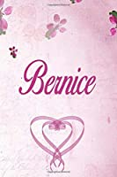 Bernice: Personalised Name Notebook/Journal Gift For Women & Girls 100 Pages (Pink Floral Design) for School, Writing Poetry, Diary to Write in, Gratitude Writing, Daily Journal or a Dream Journal.