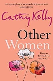 Other Women: The honest, funny story about real life, real relationships and real women that has readers gripp