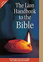 The Lion Handbook to the Bible (Lion Handbooks)