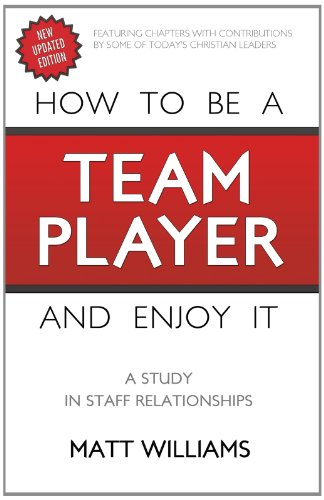 Download How to be a Team Player and Enjoy It: A Study in Staff Relationships 1620202352
