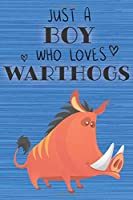 Just a Boy Who Loves Warthogs: Blank Line Notebook, Diary, Journal, Planner with favorite animal / 6 x 9 / 110 Lined Pages / Great Gift Idea … Journaling Writing or Doodles Better Then Gift Card