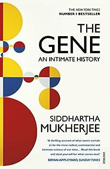 The Gene: An Intimate History by [Mukherjee, Siddhartha]