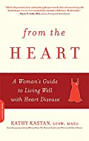 From the Heart: A Woman's Guide to Living Well with Heart Disease