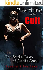 Plaything for the Cult (The Sordid Tales of Amelia Jones Book 1) (English Edition)
