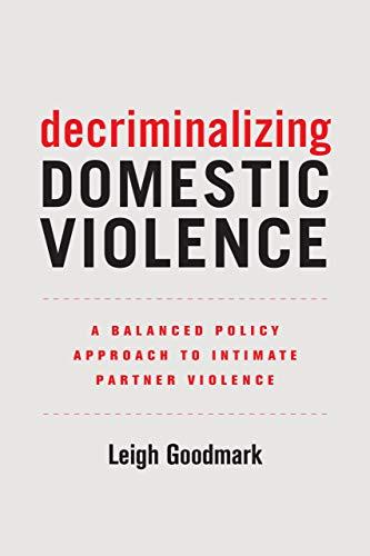 Download Decriminalizing Domestic Violence (Gender and Justice) 0520295579