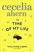 Time of My Life by Cecelia Ahern(2012-05-01)