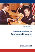 Power Relations in Courtroom Discourse