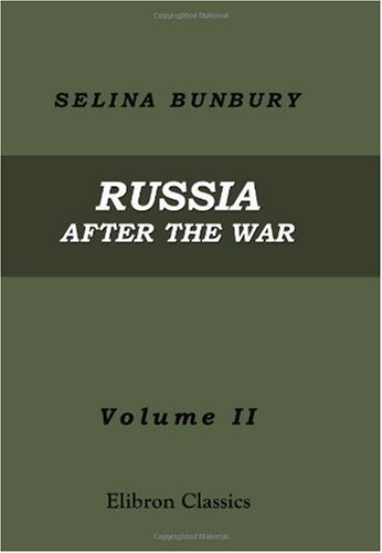 Russia After the War: The Narrative of a Visit to that Country in 1856. Volume 2
