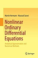 Nonlinear Ordinary Differential Equations: Analytical Approximation and Numerical Methods