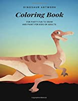 Dinosaur Artwork Coloring Book: Coloring Books for Toddlers Dinosaurs