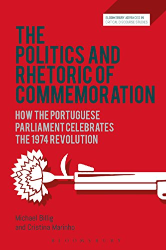 The Politics and Rhetoric of Commemoration: How the Portuguese Parliament Celebrates the 1974 Revolution (Bloomsbury Advances in Critical Discourse Studies) (English Edition)
