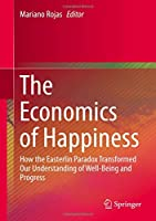 The Economics of Happiness: How the Easterlin Paradox Transformed Our Understanding of Well-Being and Progress