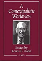A Contextualistic Worldview: Essays