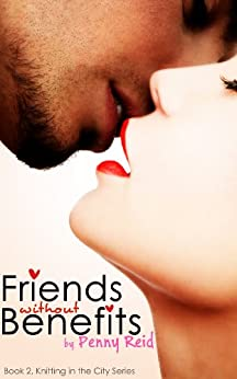 Friends Without Benefits (Knitting in the City Book 2) by [Reid, Penny]