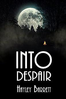 Into Despair by [Barrett, Hayley]