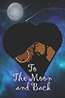 To The Moon And Back: Ruled lined journal, 120 pages, 6X9