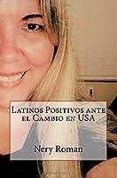 Latinos Positivos ante el Cambio en USA
