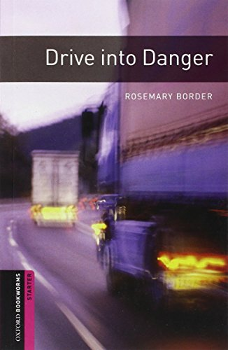 Drive into Danger (Oxford Bookworms Library)の詳細を見る